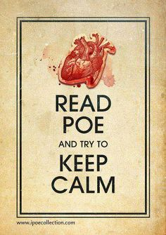 Read Poe and try to keep calm.
