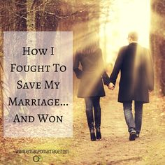 How I Fought To Save My Marriage...And Won