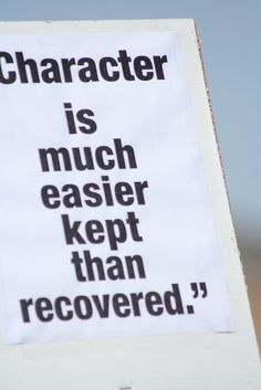 character is better kept than recovered - Google Search