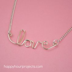 """Easy Wire """"Love"""" Necklace at www.happyhourprojects.com"""
