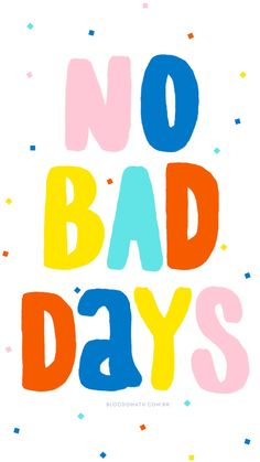 NO BAD DAYS FREE PRINTABLE POSTER WALLPAPER: POSTERES OTIMISTAS PARA INSPIRAR SEUS DIAS