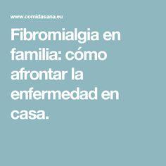 Fibromialgia en familia: cómo afrontar la enfermedad en casa. Pilates Video, Health Fitness, Medicine, Chronic Pain, At Home Workouts, Sick, Fibromyalgia, Fitness, Health And Fitness