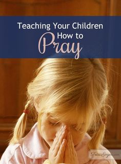 Teaching Your Children How to Pray + Printable & Giveaway {by Melissa Spoelstra} - Tricia Goyer Learning To Pray, Kids Learning, Bedtime Prayer, Christian Women, Christian Art, Love The Lord, Christian Parenting, Models, Raising Kids
