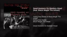 Dead Hookers On Baldwin Road (feat. Black Magik The Infidel)