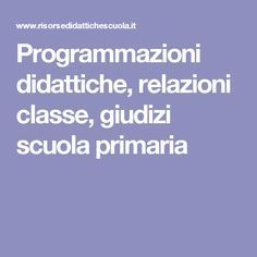 Programmazioni didattiche, relazioni classe, giudizi scuola primaria School Reviews, Instructional Strategies, Classroom Management, Curriculum, Letting Go, Link, Coding, Teacher, Learning