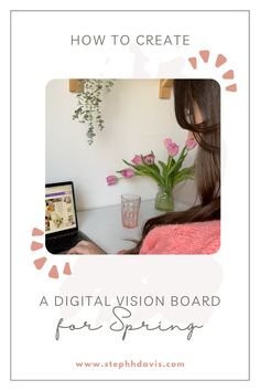 How to Build a Digital Vision Board for Spring Digital Vision Board, Boards, Spring, Planks
