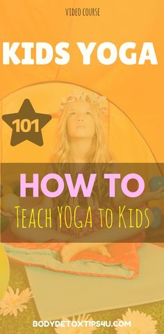 Kids Yoga 101: How to Teach Yoga to Kids  Learn how to teach yoga to children through exercise, movement, yoga poses, games, and mindfulness techniques.  #yoga #yogacourses #yogaworkout #yogaforbeginners #yogaweightloss #yogakids