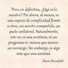 Mario Benedetti❤️ on We Heart It The Words, More Than Words, Cool Words, Book Quotes, Me Quotes, Inspirational Phrases, Love Phrases, Spanish Quotes, Love Letters