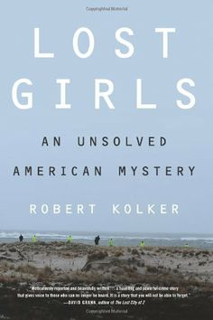 Lost Girls: An Unsolved American Mystery by Robert Kolker, http://www.amazon.com/dp/006218363X/ref=cm_sw_r_pi_dp_7Mf1rb0FE845R
