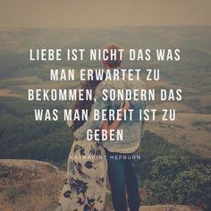 Liebeszitat von Katherine Hepburn: Liebe ist nicht das was man erwartet zu bekommen, sondern bereit ist zu geben. #love#liebe#zitat#quote