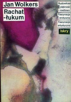 """""""Rachat-łukum"""" Jan Wolkers Translated by Andrzej Dąbrówka Cover by Maciej Buszewicz Published by Wydawnictwo Iskry 1990"""
