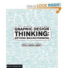 Graphic Design Thinking (Design Briefs) [Paperback]  Ellen Lupton (Author)
