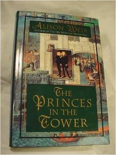 The Princes in the Tower av Alison Weir Alison Weir, Prince, Tower, Reading, Books, Rook, Libros, Computer Case, Book