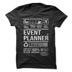 What do you do as an Event Planner? Show eveyone the hard work you face with this shirt!