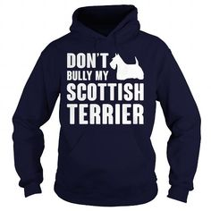Awesome Scottish Terrier Lovers Tee Shirts Gift for you or your family your friend:   Dont bully my Scottish Terrier  Tee Shirts T-Shirts