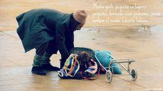"""""""Mucha gente pequeña en lugares pequeños haciendo cosas pequeñas puede cambiar el mundo"""". Eduardo Galeano"""