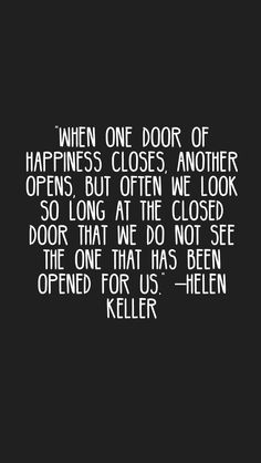 """When one door of happiness closes, another opens, but often we look so long at the closed door that we do not see the one that has been opened for us."" –Helen Keller #quotes #motivation #inspiration #motivationapp"