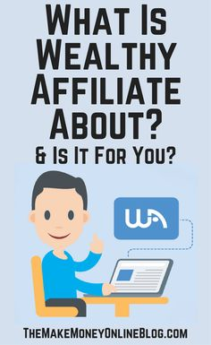 What is Wealthy Affiliate for and about and who is Wealthy Affiliate for?  https://themakemoneyonlineblog.com/what-is-wealthy-affiliate-for