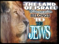 The land of Israel belong to the Jews, for this is ordained by God Himself! And it will never change! PTL! =) For He is the Lion of the very Tribe of Judah!