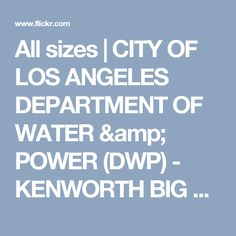 All sizes | CITY OF LOS ANGELES DEPARTMENT OF WATER & POWER (DWP) - KENWORTH BIG RIG LOWBOY TRUCK (18 WHEELER) with 2 FORD UTILITY TRUCKS | Flickr - Photo Sharing!