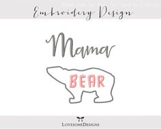 Mama Bear Appli Three Sizes Embroidery by LovesomeEmbroidery
