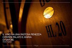 """""""Il vino ha una pastosa pienezza ch'empie palato e anima di sapore."""" Antonio Fogazzaro"""