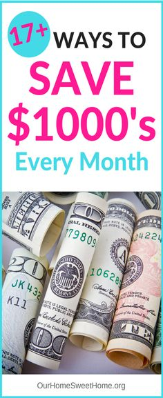 17+ Ways To Save Money Every Month - save thousands each month!