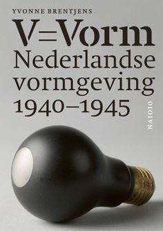 V = Vorm : Nederlandse vormgeving 1940-1945 / Yvonne Brentjens (available in the Stedelijk Museum Library: http://www.stedelijk.nl/en/visit-us/library)
