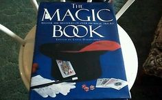 The Magic Book: Master the Mystery of Over 150 Magic Tricks.