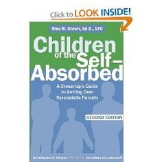 From the author of Working with the Self-Absorbed and Loving the Self-Absorbed, this major revision of a self-help classic offers a step-by-step approach to resolving conflict and building a meaningful relationship with a narcissistic parent.