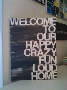 I want this for outside by the front door....we SO need this sign!!