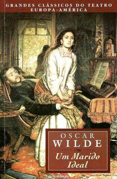 «Um Marido Ideal», de Oscar Wilde