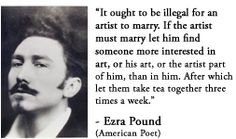 For more information about Ezra Pound: http://www.Dailyliteraryquote.com/dlq-literature-magazine/  Courtesy of http://www.DailyLiteraryQuote.com.  More quotes and social literary discussions at CulturalBook.com