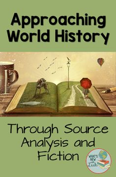 "World history is my favorite ""kid""--my favorite subject to teach. Through primary sources (and secondary sources), as well as through fiction, it can really open students' eyes to the way historians work and to the ways in which history is interpreted--bo"