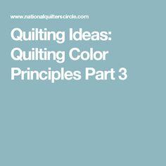 Quilting Ideas: Quilting Color Principles Part 3