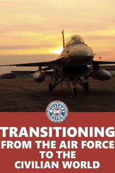 Transitioning from the Air Force to the civilian world...