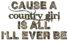 girls camo sayings   country girl quotes and sayings for facebook covers , fb , hairstyles ...