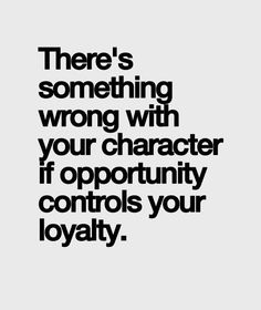 Opportunity and Loyalty - Inspirational Quotes | Full Dose