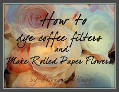 SALVAGED WHIMSY: Tutorial: Rolled Paper Flowers