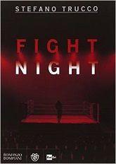 Novità! Da oggi in tutte le librerie ed #ebook Stores: Fight Night, un romanzo scritto da Stefano Trucco, edito da Bompiani.  Ovviamente disponibile anche su Offerta eBook Acquistalo qui: http://goo.gl/fZD2Ft