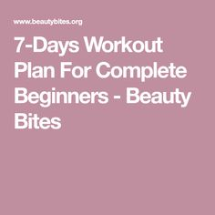 7-Days Workout Plan For Complete Beginners - Beauty Bites