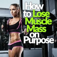 How to Lose Muscle Mass on Purpose? How to Lose Muscle Mass on Purpose Diet Plans To Lose Weight, Weight Loss Tips, How To Lose Weight Fast, Losing Weight, Muscle Mass, Gain Muscle, Lose Fat, Lose Belly Fat, How To Lose Muscle