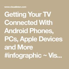 Getting Your TV Connected With Android Phones, PCs, Apple Devices and More #infographic ~ Visualistan