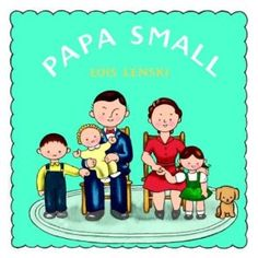 Love the Papa Small books by Lois Lenski