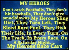 Who's your hero. Mine is a racecar driver!