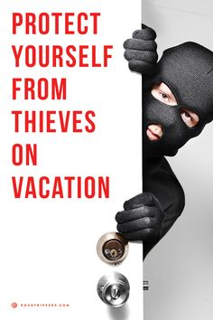 Stay safe and secure with these tips to protecting yourself from thieves while on vacation.