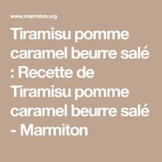 Tiramisu pomme caramel beurre salé : Recette de Tiramisu pomme caramel beurre salé - Marmiton