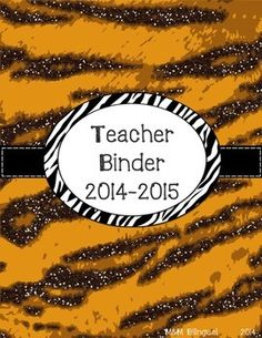 This cute tiger print binder includes everything you need to get organized for the 2014-2015 school year!   *45 tiger themed binder covers *1 inch & 2 inch binder spine inserts for all of the 45 cover pages *August – July calendar pages with matching tiger background *17 pages to use as documentation throughout the year 100 pages of cute, fun organization!