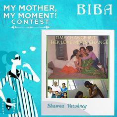 Bhawna Varshney #MyMotherMyMoment #Contest