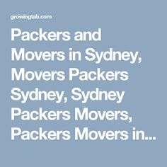 Packers and Movers in Sydney, Movers Packers Sydney, Sydney Packers Movers, Packers Movers in Sydney, Packers Movers Sydney, Movers Packers in Sydney, Movers and Packers Sydney, Post free ads for Packers and Movers in Sydney, Find Packers and Movers in Sydney http://growingtab.com/ad/services-movers-packers/13/australia/3350/new-south-wales/45102/sydney